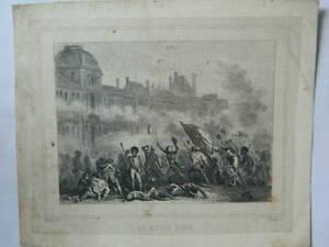 """Gravur Frilley D' Ap. Raffet"""" 10 August 1792 """" Tuileries IN Paris die Kubanische"""