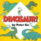 Dinosaur! by Peter Sis (Board book, 2005)