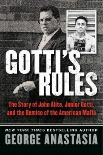 1 of 1 - Gotti's Rules: The Story of John Alite, Junior Gotti, and the Demise of the Amer