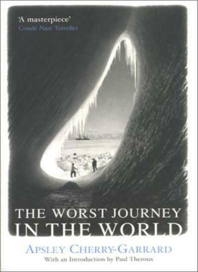 The Worst Journey in the World By Apsley Cherry-Garrard, Paul Theroux