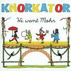 We Want Mohr von Knorkator (2014)
