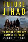 Future Jihad: Terrorist Strategies Against the West by Walid Phares (Paperback, 2006)
