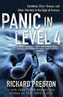 Panic in Level 4: Cannibals, Killer Viruses, and Other Journeys to the Edge of Science by Richard Preston (Paperback / softback)