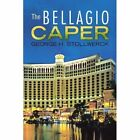 The Bellagio Caper 9781436350228 by George H. Stollwerck Paperback