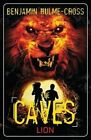 The Caves: Lion by Benjamin Hulme-Cross (Paperback, 2014)