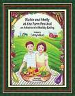 Richie and Shelly at the Farm Festival: An Adventure in Healthy Eating by Catherine Marci (Hardback, 2015)