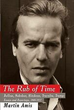 The Rub of Time : Bellow, Nabokov, Hitchens, Travolta, Trump: Essays and Reportage, 1986-2017 by Martin Amis (2018, Hardcover)