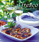 Al Fresco Cooking: Everything You Need to Know About Cooking Outdoors by Carolyn Humphries (Hardback, 2005)