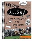 Allgäu zum Mitmachen und Entdecken von Susanne Scheffels (2015, Ringbuch)