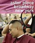 Nicolaus Schmidt: Astor Place, Broadway, New York: A Universe of Hairdressers by Kerber Verlag(Paperback / softback)
