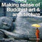 Making Sense of Buddhist Art and Architecture by James McRae, Patricia Eichenbaum Karetzky (Paperback, 2015)