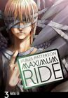 MAXIMUM Ride The Manga Volume 3 Patterson Jame Paperback 17 Aug 2010