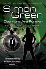 Daemons are Forever: Secret Histories: Bk. 2 by Simon R. Green (Hardback, 2008)