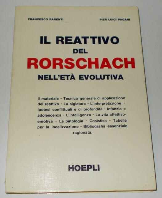 IL REATTIVO DEL RORSCHACH NELL'ETA' EVOLUTIVA PARENTI PAGANI 1976 1°ED HOEPLI