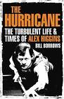 The Hurricane: The Turbulent Life & Times of Alex Higgins by Bill Borrows (Paperback, 2009)