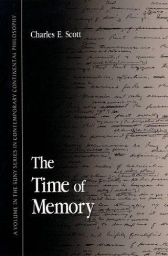 The Time of Memory (S U N Y Series in Contemporary Continental Philosophy), , Sc
