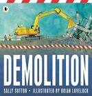 Demolition by Sally Sutton (Paperback, 2014)
