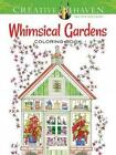 Creative Haven Whimsical Gardens Coloring Book by Alexandra Cowell (Paperback, 2015)