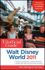 The Unofficial Guide to Walt Disney World: 2011 by Len Testa, Bob Sehlinger, Menasha Ridge Press (Paperback, 2010)