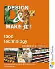 Design and Make It!: Food Technology by Elizabeth Barnard, Helen Roberts, Jill Robinson, Tristram Shepard (Paperback, 2001)
