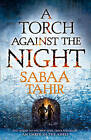 A Torch Against the Night by Sabaa Tahir (Hardback, 2016)