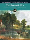 The Romantic Era 102 Selections From Symphonies Ballets Operas and Piano Lit