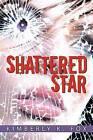 Shattered Star by Kimberly K Fox (Paperback / softback, 2012)