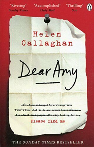 Dear Amy: The Sunday Times Best-Seller Psychologique Thriller By Callaghan, Hele