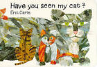 Have You Seen My Cat? by Eric Carle (Board book, 1996)