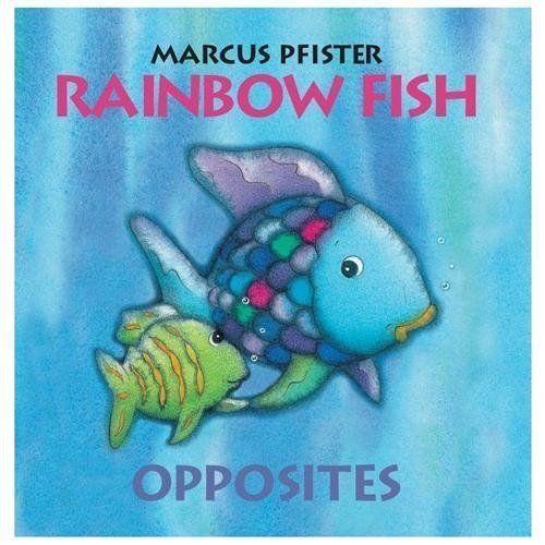 Rainbow Fish: Rainbow Fish Opposites by Marcus Pfister