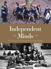 Independent Minds: A History of St George Girls High School by Pauline Curby