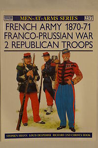 French-Army-1870-71-Franco-Prussian-War-2-Republican-Troop-Osprey-Reference-Book