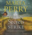 When Secrets Strike by Marta Perry (CD-Audio, 2015)