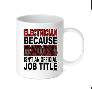 Coffee Cup Mug Travel 11 15 oz Electrician Because Badass Isn/'t An Official Job