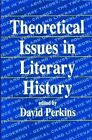 Theoretical Issues in Literary History by David Perkins (Paperback, 1991)