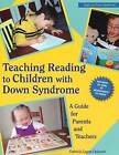 Teaching Reading to Children with Down Syndrome: A Guide for Parents and Teachers by Patricia Logan Oelwein (Paperback, 1995)