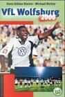 VfL Wolfsburg 2000 von Michael Richter und Hans G. Klemm (1999, Gebundene Ausgabe)