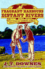 Fragrant Harbours - Distant Rivers by John (Paperback, 2005)