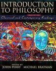 Introduction to Philosophy : Classical and Contemporary Readings (1998, Paperback, Revised)