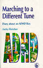 Marching to a Different Tune: Diary About an ADHD Boy by Jacky Fletcher (Paperback, 1999)
