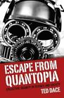 Escape from Quantopia: Collective Insanity in Science and Society by Ted Dace (Paperback, 2014)