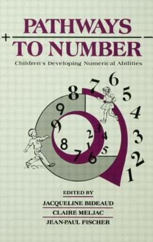 """""""Pathways to Number : Children's Developing Numerical Abilities by Bideaud """""""