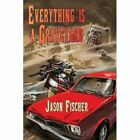 Everything Is a Graveyard by Jason Fischer (Paperback / softback, 2013)