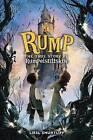 Rump: The True Story of Rumpelstiltskin by Liesl Shurtliff (Hardback, 2013)