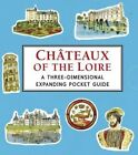 Chateaux of the Loire: A Three-Dimensional Expanding Pocket Guide by Trisha Krauss (Hardback, 2014)
