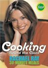 Rachael Ray's 30-minute Meals: Cooking 'round the Clock by Rachael Ray (Paperback, 2004)