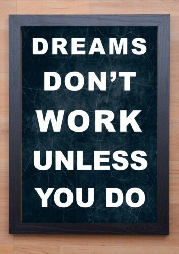 POSTER PRINT STUNNING FRAMED LIFE INSPIRATIONAL QUOTE DREAMS DON/'T WORK..