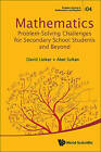 Mathematics Problem-Solving Challenges for Secondary School Students and Beyond by David L. Linker, Alan Sultan (Paperback, 2016)