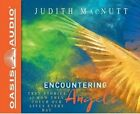 Encountering Angels: True Stories of How They Touch Our Lives Every Day by Judith Macnutt (CD-Audio, 2016)