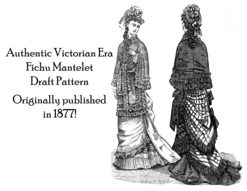 Victorian Fichu Mantelet Pattern Draft Tailor/'s 1877 Historic Reenactment DIY